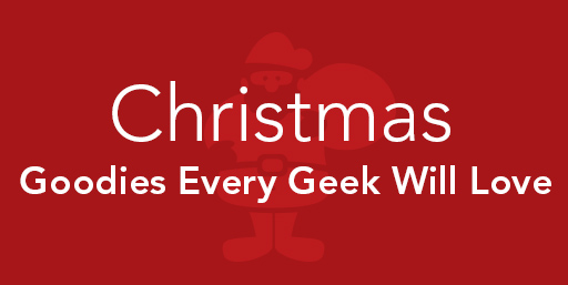 Christmas Goodies Every Geek Will Love
