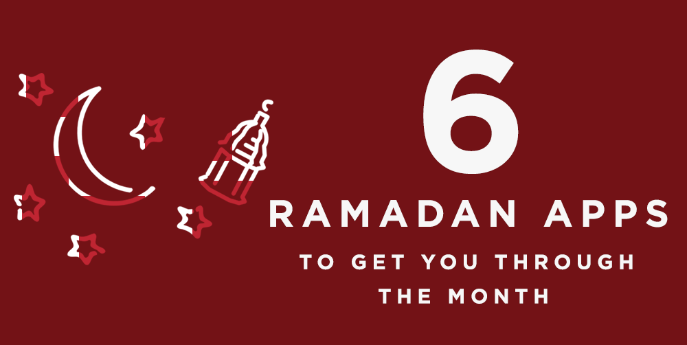 6 Ramadan Apps To Get You Through The Month