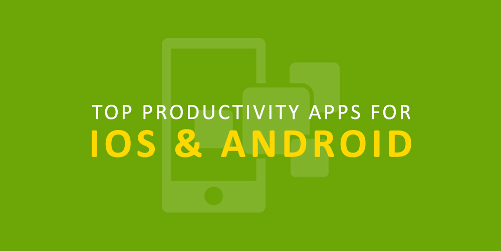 Top Productivity Apps for iOS & Android
